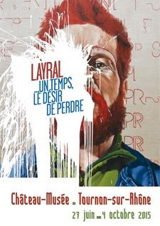 LAYRAL ...UN TEMPS, LE DÉSIR DE PERDRE